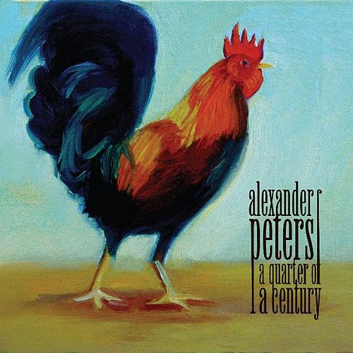 Play & Download A Quarter of a Century by Alexander Peters | Napster