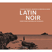 Play & Download Latin Noir by Various Artists | Napster