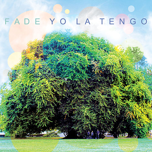 Play & Download Fade by Yo La Tengo | Napster