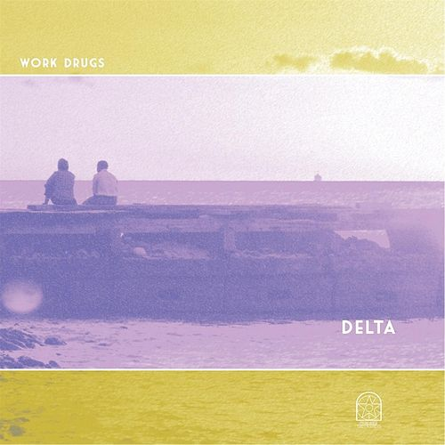 Play & Download Delta by Work Drugs | Napster