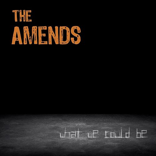 What We Could Be by The Amends