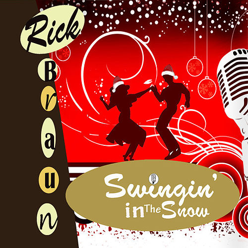 Play & Download Swingin' In The Snow (Rhapsody Bonus Version) by Rick Braun | Napster