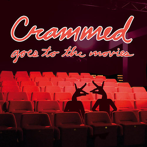 Play & Download Crammed Goes To The Movies by Various Artists | Napster