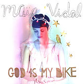 Play & Download God Is My Bike by Maia Vidal | Napster