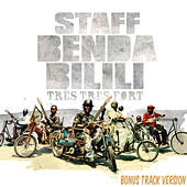 Play & Download Tres Tres Fort (Bonus Version) by Staff Benda Bilili | Napster