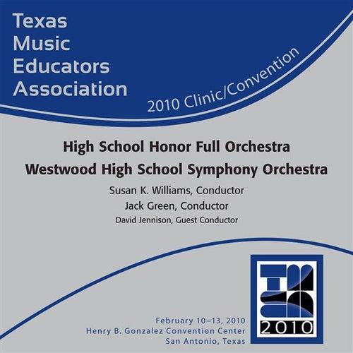 Play & Download 2010 Texas Music Educators Association (TMEA): High School Honor Full Orchestra Westwood High School Symphony Orchestra by Westwood High School Symphony Orchestra | Napster