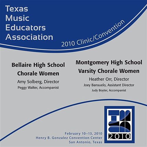 Play & Download 2010 Texas Music Educators Association (TMEA): Bellaire High School Chorale Women & Montgomery High School Varsity Chorale Women by Various Artists | Napster