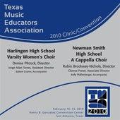 Play & Download 2010 Texas Music Educators Association (TMEA): Harlingen High School Varsity Women's Choir & Newman Smith High School A Cappella Choir by Various Artists | Napster
