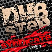 Play & Download Dubstep Syndicate Vol. 1 (Best of Top Electronic Dance Hits, Dub, Brostep, Electrostep, Psystep, Chillstep, Rave Anthems) by Various Artists | Napster
