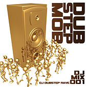 Dubstep Mob Vol. 1 (Best of Top Electronic Dance Hits, Dub, Brostep, Electrostep, Psystep, Chillstep, Rave Anthems) by Various Artists