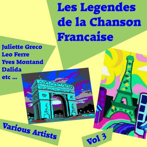 Play & Download Les Legendes de la Chanson Francaise, Vol. 3 by Various Artists | Napster