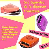 Play & Download Les Legendes de la Chanson Francaise, Vol. 2 by Various Artists | Napster