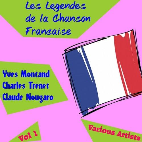 Les Legendes de la Chanson Francaise, Vol. 1 by Various Artists