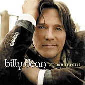 Let Them Be Little by Billy Dean