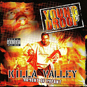 Killa Valley: Moment Of Impakt by Young Droop