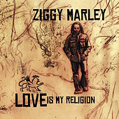 Love Is My Religion by Ziggy Marley