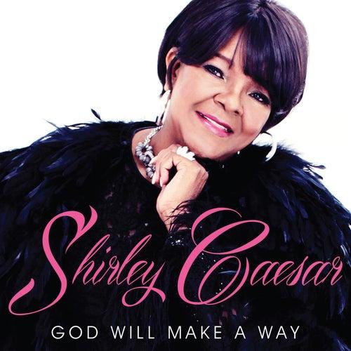 God Will Make A Way by Shirley Caesar
