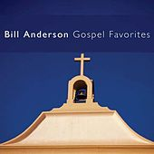 Play & Download Gospel Favorites by Bill Anderson | Napster