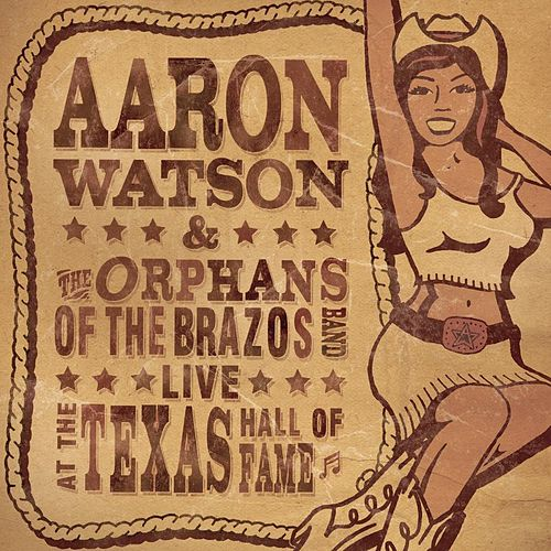 Live At The Texas Hall Of Fame by Aaron Watson