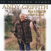 Play & Download What a Friend We Have in Jesus by Andy Griffith | Napster