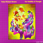 The Visibility Of Thought by Muhal Richard Abrams