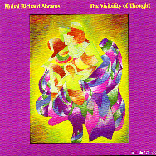 Play & Download The Visibility Of Thought by Muhal Richard Abrams | Napster