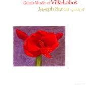 Guitar Music Of Villa - Lobos by Joseph Bacon