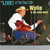 Live! At the Tractor by Wylie and the Wild West