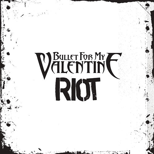 Play & Download Riot by Bullet For My Valentine | Napster