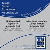 Play & Download 2010 Texas Music Educators Association (TMEA): McKinney Boyd High School A Cappella Choir & University of North Texas A Cappella Choir by Various Artists | Napster
