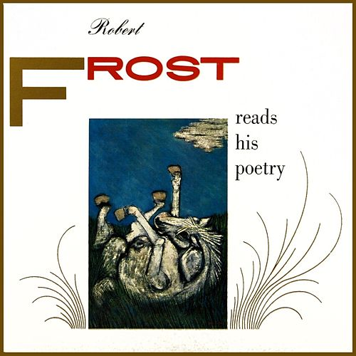 Play & Download Reads His Poetry by Robert Frost | Napster