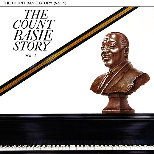 The Count Basie Story Volume 1 by Count Basie