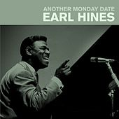 Play & Download Another Monday Date by Earl Fatha Hines | Napster