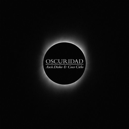 Play & Download Oscuridad by Ascii Disko | Napster