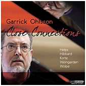 Play & Download Close Connections by Garrick Ohlsson | Napster