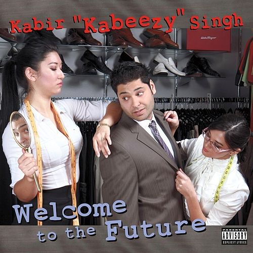 Play & Download Welcome to the Future by Kabir Singh | Napster