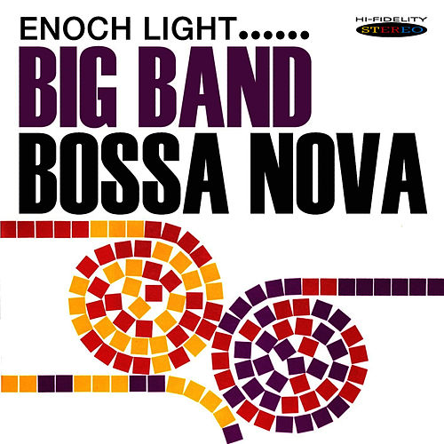 Play & Download Big Band Bossa Nova by Enoch Light | Napster