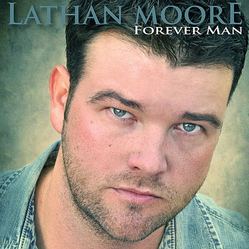 Forever Man - Single by Lathan Moore