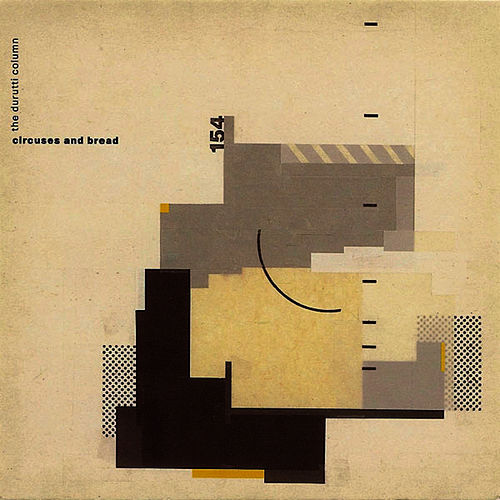 Circuses and Bread by The Durutti Column