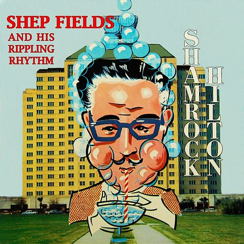 Play & Download At The Shamrock Hilton by Shep Fields | Napster