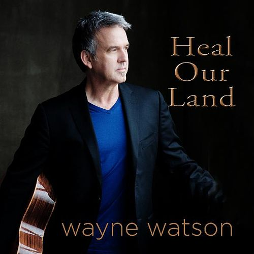 Play & Download Heal Our Land by Wayne Watson | Napster
