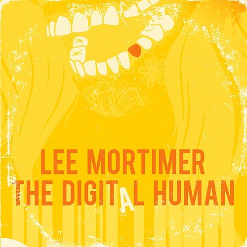 Play & Download The Digital Human EP by Lee Mortimer | Napster