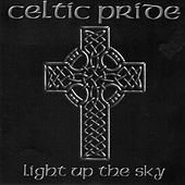 Play & Download Light Up The Sky by Celtic Pride | Napster