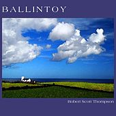 Play & Download Ballintoy by Robert Scott Thompson | Napster