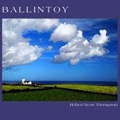 Ballintoy by Robert Scott Thompson