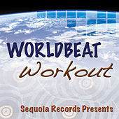 Worldbeat Workout by Various Artists