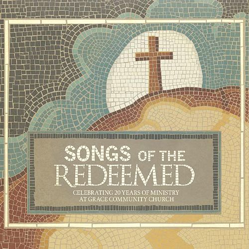 Play & Download Songs of the Redeemed by Grace Community Church | Napster