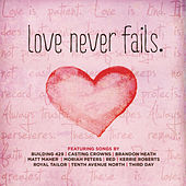 Play & Download Love Never Fails by Various Artists | Napster