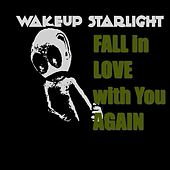 Fall in Love With You Again by Wakeup Starlight