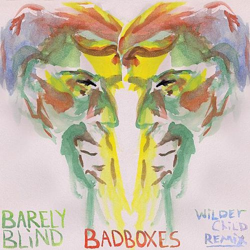 Wilder Child (Badboxes Remix) by Barely Blind